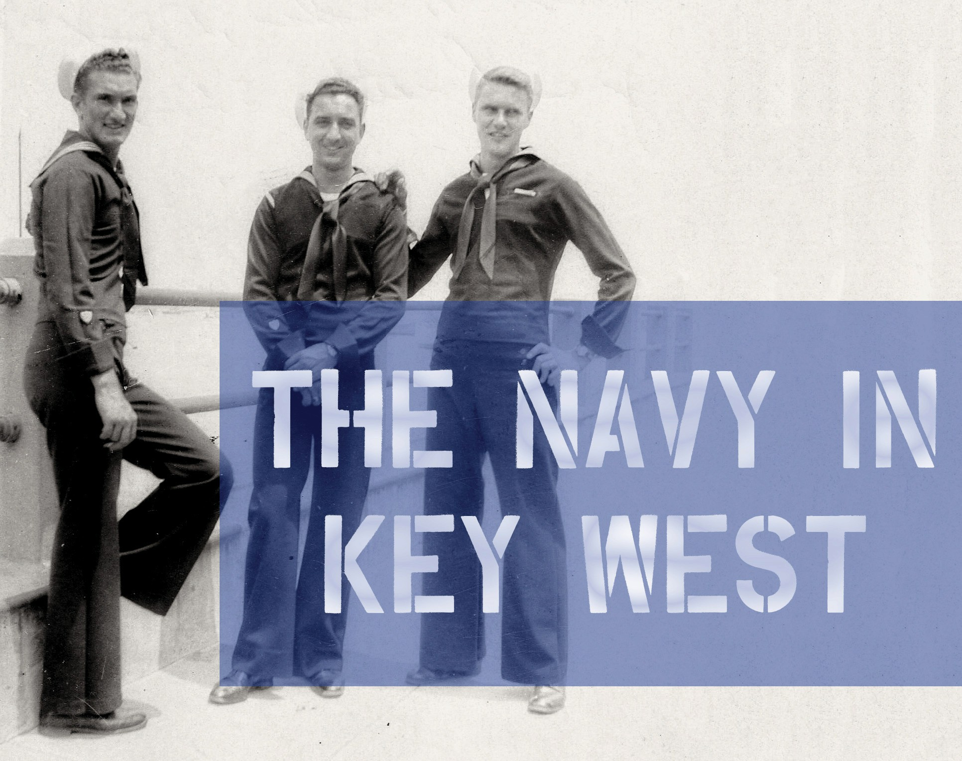 'The Navy in Key West' exhibition celebrates the connection between the U.S. Navy and Key West presented by the Key West Art & Historical Society at the Custom House Museum from Jan. 13 through December 2017.